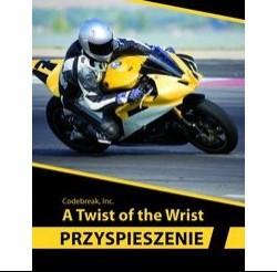 A Twist of the Wrist - Przyspieszenie